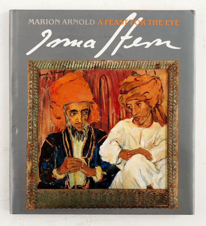 Arnold, Marion; Irma Stern: A Feast for the Eye
