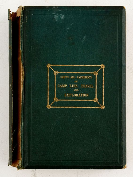 Lord, W.B., and Baines, Thomas; Shifts and Expedients of Camp Life, Travel, and Exploration