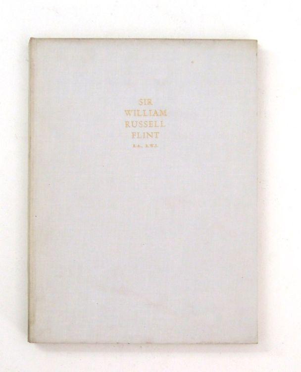 Flint, Sir William Russell; A Precis of Appreciations During Half a Century