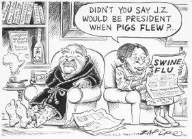 Zapiro (Jonathan Shapiro); Didn't you say J.Z would be President when pigs flew?