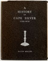 Heller, David; A History of Cape Silver, 1700-1870