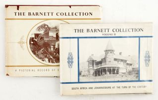 Author Unknown; The Barnett Collection Volume I: A Pictorial Record of Early Johannesburg and Volume II: South Africa - And Johannesburg - A the Beginning of the 20th Century