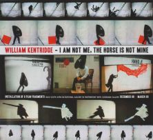 William Kentridge; I Am Not Me, the Horse is Not Mine